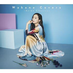 【FC限定】『Wakana Covers~Anime Classics~』初回限定盤+通常盤セット