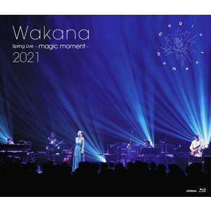 <初回限定盤>Blu-ray『Wakana Spring Live ~magic moment~ 2021』